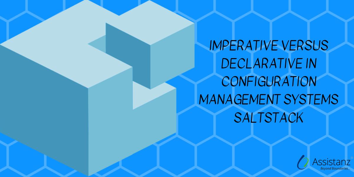 Imperative versus Declarative in Configuration Management Systems SaltStack