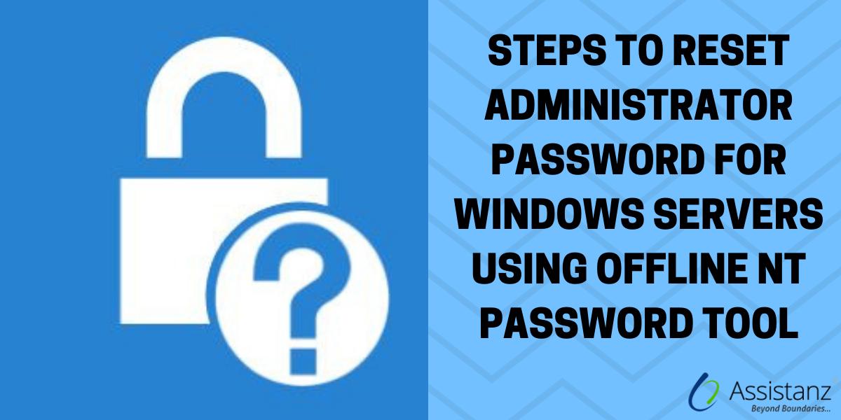 Steps to Reset administrator password for Windows Servers using Offline NT password tool