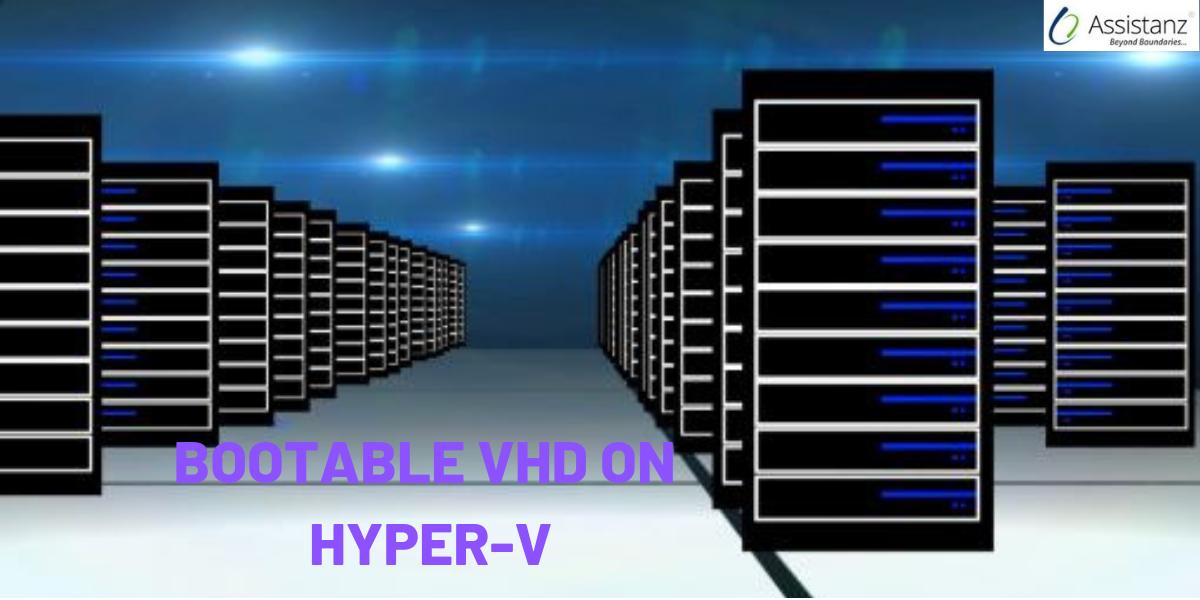 Steps to Create Bootable VHD on Hyper-V